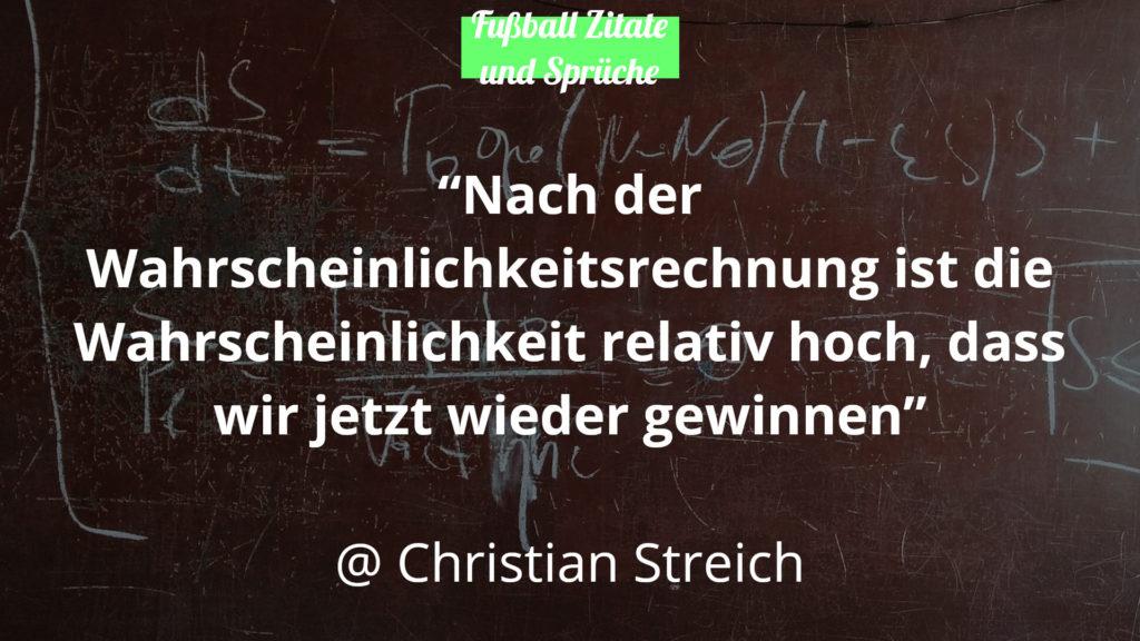 Christian Streich Fussball Zitate und Sprüche Wahrscheinlichkeitsrechnung