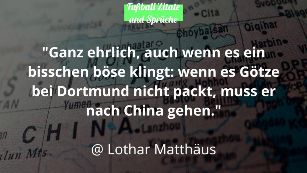 Lothar Matthäus Mario Götze China Fussball Zitate und Sprüche
