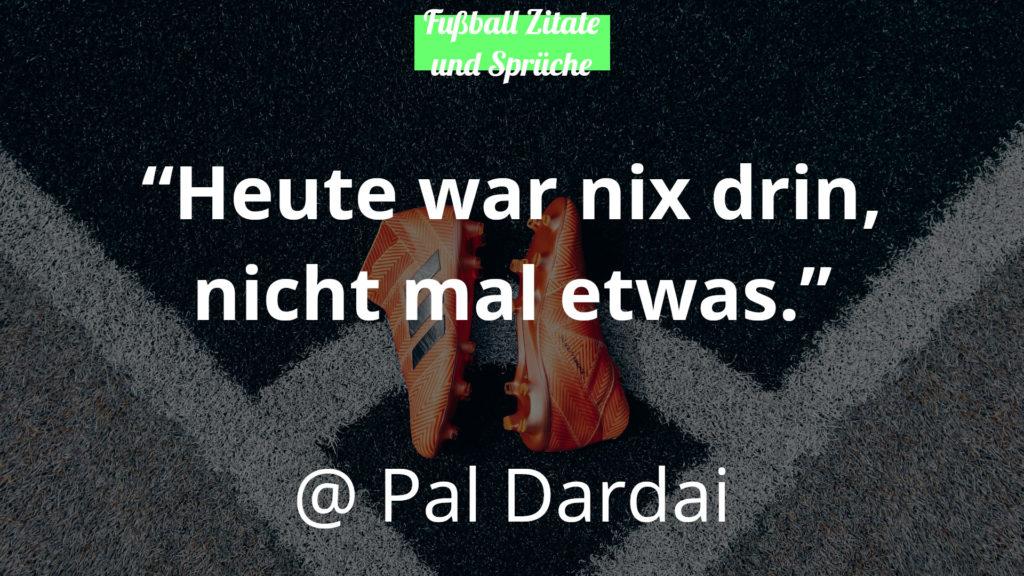 Pal Dardai Fussball Zitate und Sprüche
